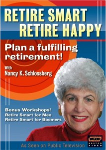 Nancy Schlossberg's Retire Smart Retire Happy DVD