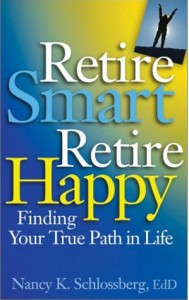 Retire Smart Retire Happy by Nancy K Schlossberg