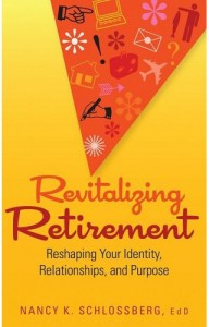 Revitalize Retirement by Nancy K Schlossberg